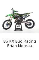 85 KX Bud Racing Brian Moreau