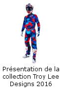 Découvrez la collection Troy Lee Designs 2016